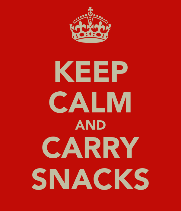 KEEP CALM AND CARRY SNACKS
