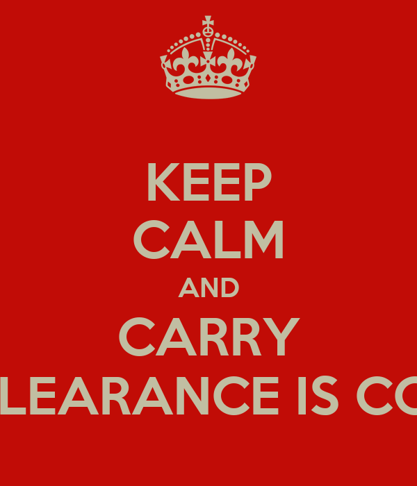 KEEP CALM AND CARRY SNR CLEARANCE IS COMING