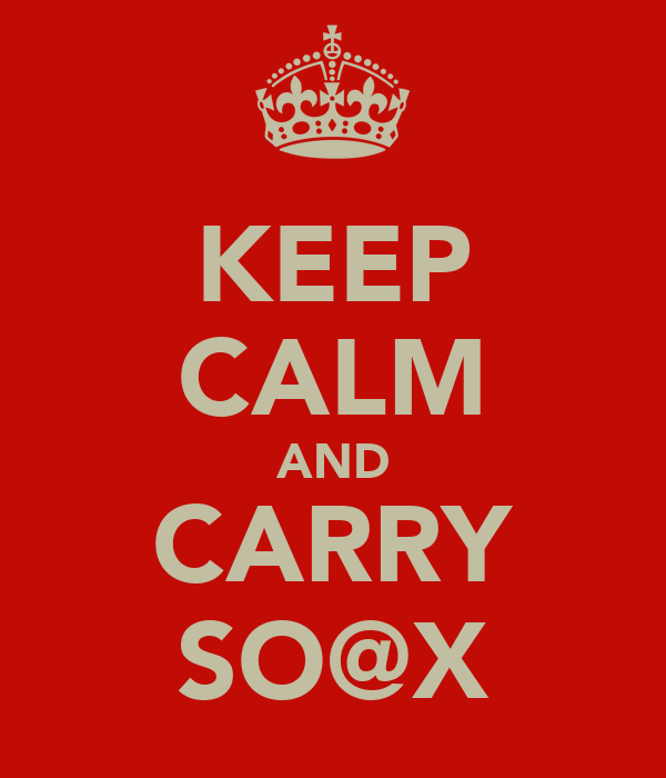 KEEP CALM AND CARRY SO@X