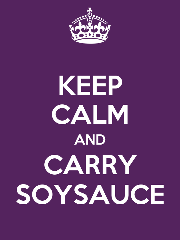 KEEP CALM AND CARRY SOYSAUCE