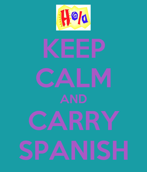 KEEP CALM AND CARRY SPANISH