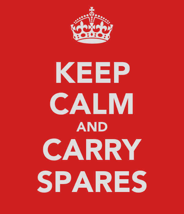 KEEP CALM AND CARRY SPARES