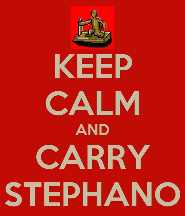 KEEP CALM AND CARRY STEPHANO