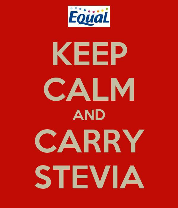 KEEP CALM AND CARRY STEVIA