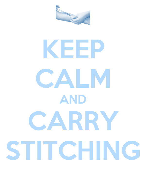 KEEP CALM AND CARRY STITCHING