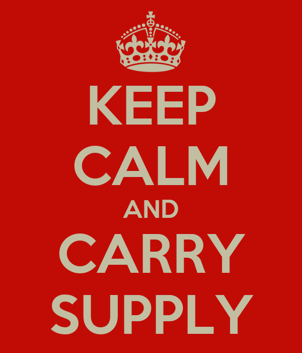 KEEP CALM AND CARRY SUPPLY