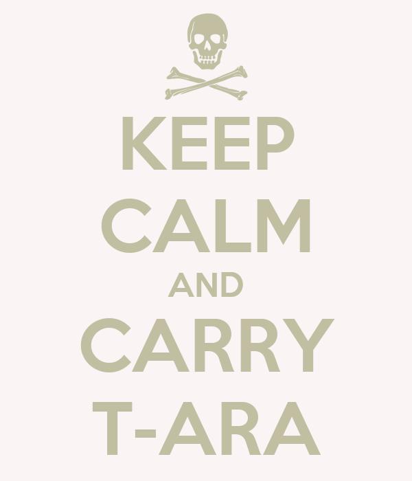 KEEP CALM AND CARRY T-ARA