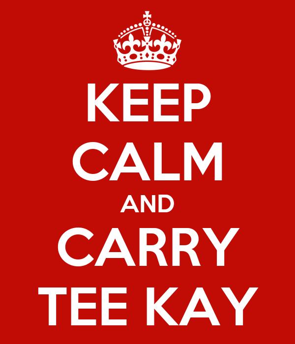 KEEP CALM AND CARRY TEE KAY