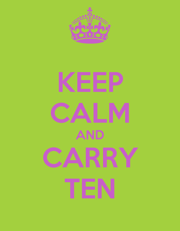 KEEP CALM AND CARRY TEN