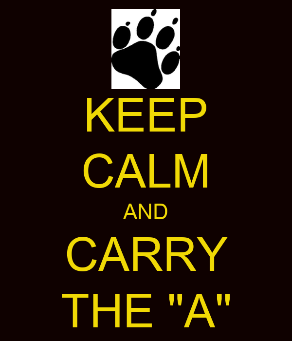 "KEEP CALM AND CARRY THE ""A"""