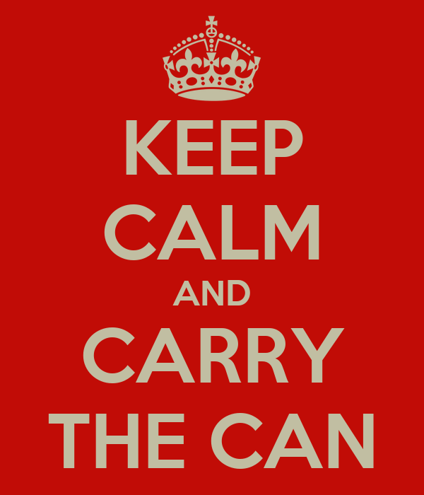 KEEP CALM AND CARRY THE CAN