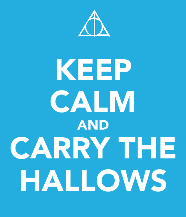 KEEP CALM AND CARRY THE HALLOWS