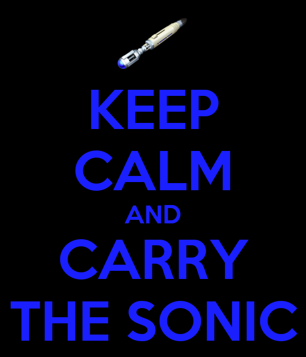 KEEP CALM AND CARRY THE SONIC