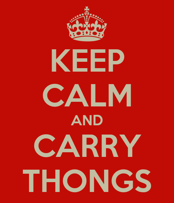 KEEP CALM AND CARRY THONGS