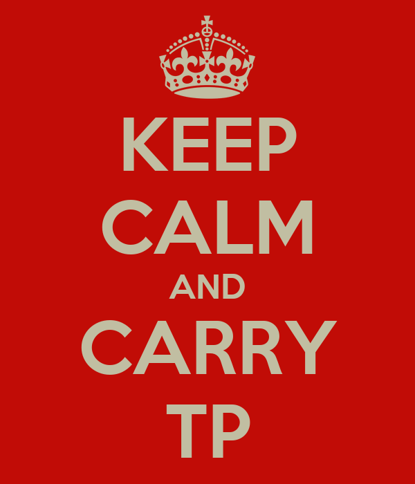 KEEP CALM AND CARRY TP