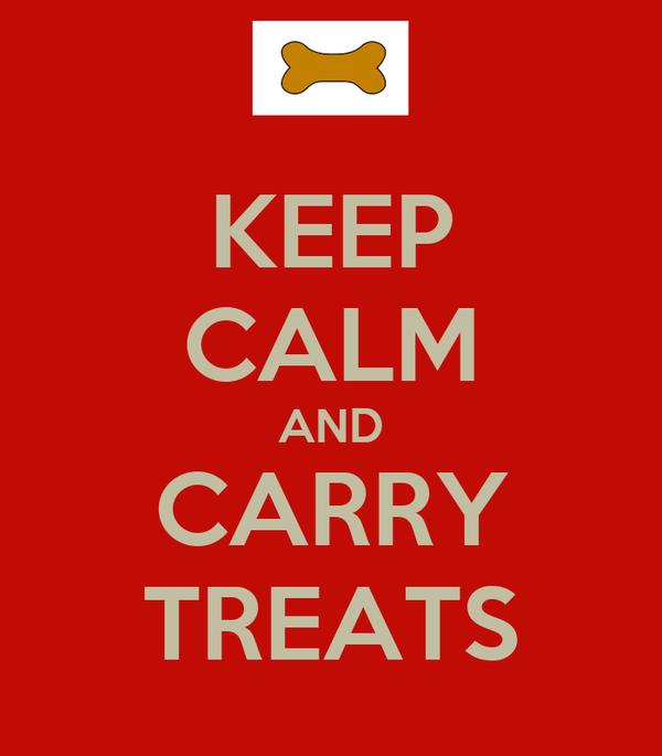KEEP CALM AND CARRY TREATS