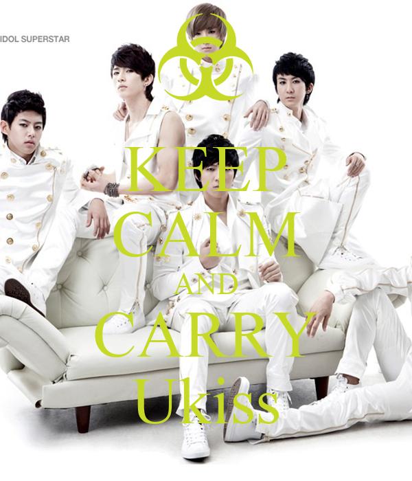 KEEP CALM AND CARRY Ukiss