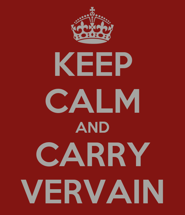 KEEP CALM AND CARRY VERVAIN