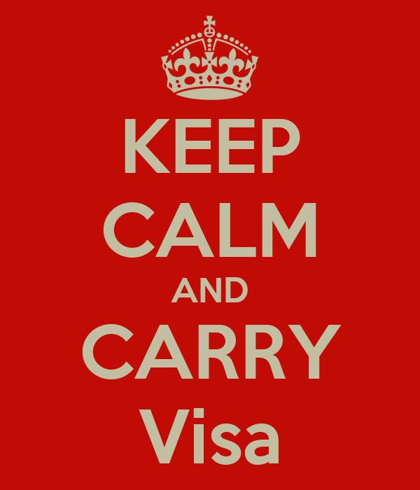 KEEP CALM AND CARRY Visa