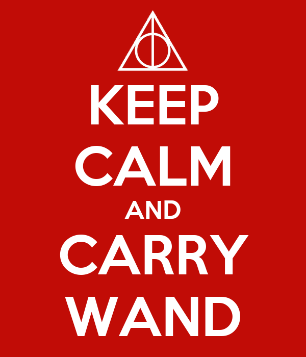 KEEP CALM AND CARRY WAND