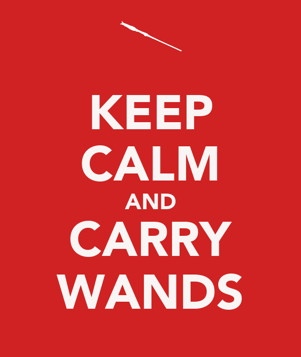 KEEP CALM AND CARRY WANDS