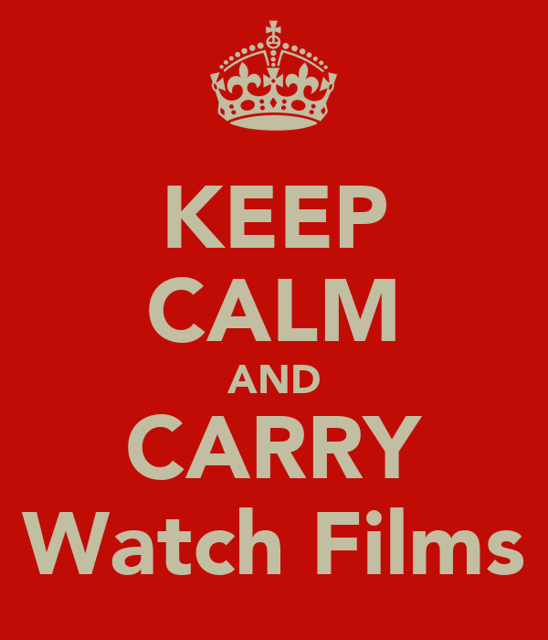 KEEP CALM AND CARRY Watch Films