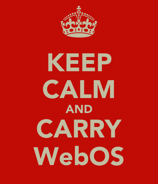 KEEP CALM AND CARRY WebOS