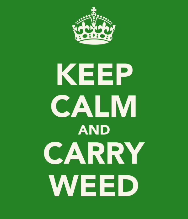 KEEP CALM AND CARRY WEED