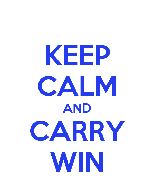 KEEP CALM AND CARRY WIN