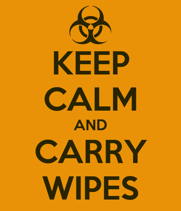 KEEP CALM AND CARRY WIPES