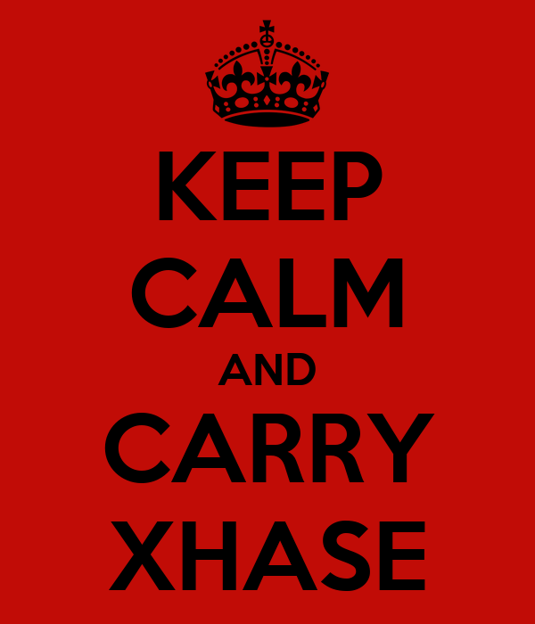 KEEP CALM AND CARRY XHASE