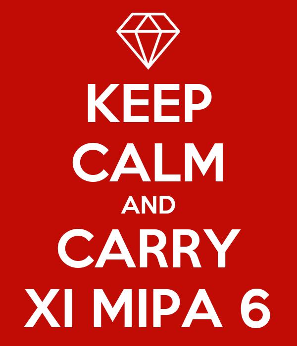 KEEP CALM AND CARRY XI MIPA 6
