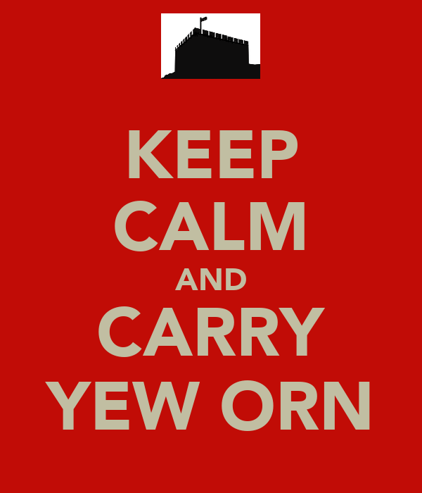 KEEP CALM AND CARRY YEW ORN
