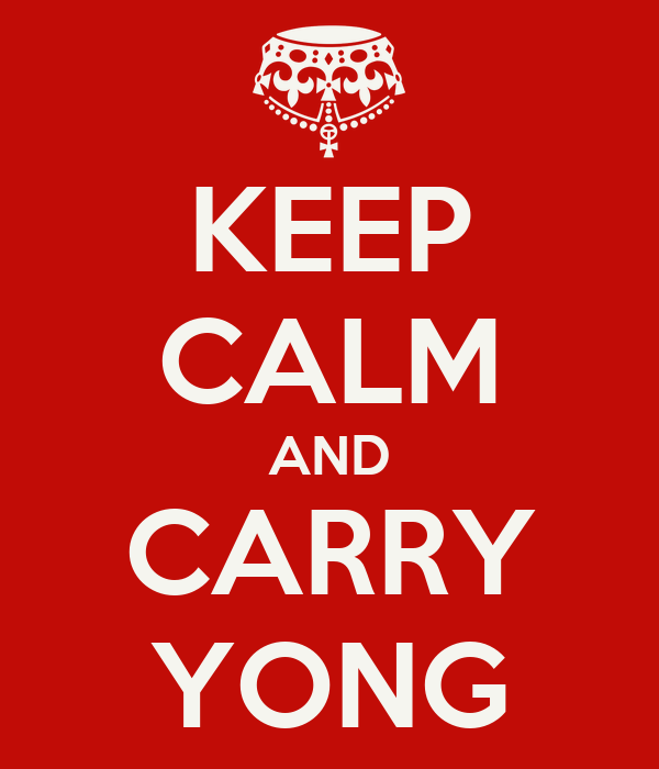 KEEP CALM AND CARRY YONG