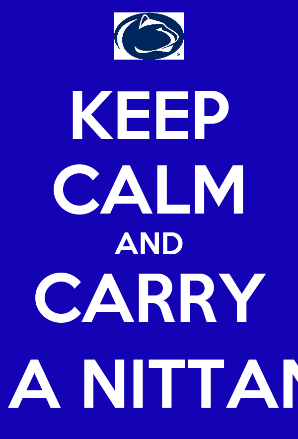 KEEP CALM AND CARRY (YOU'RE A NITTANY LION)