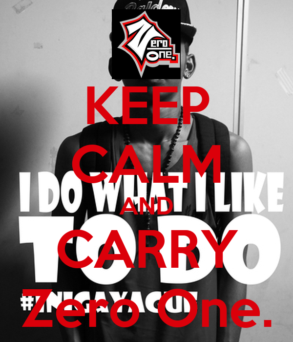 KEEP CALM AND CARRY Zero One.