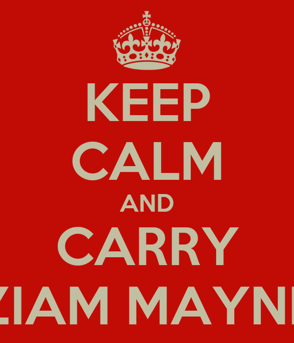 KEEP CALM AND CARRY ZIAM MAYNE