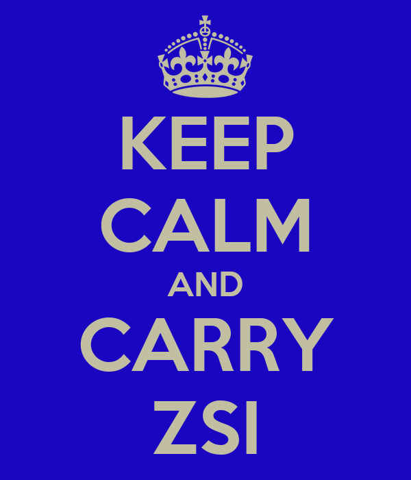 KEEP CALM AND CARRY ZSI