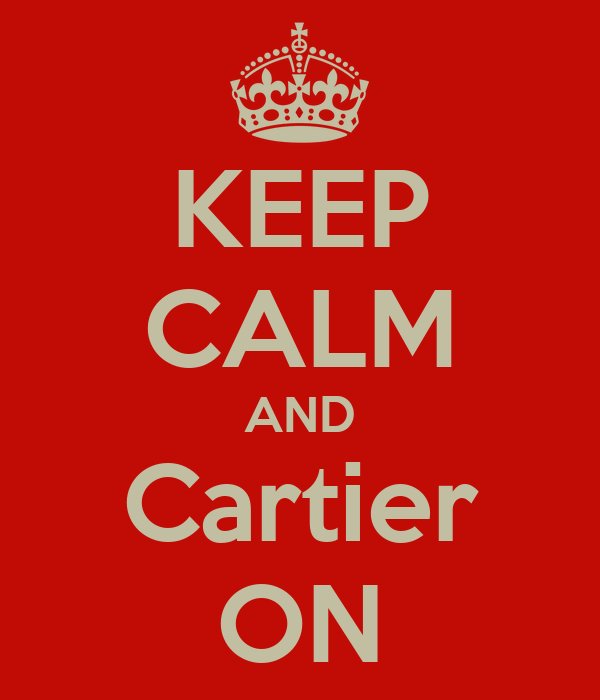 KEEP CALM AND Cartier ON