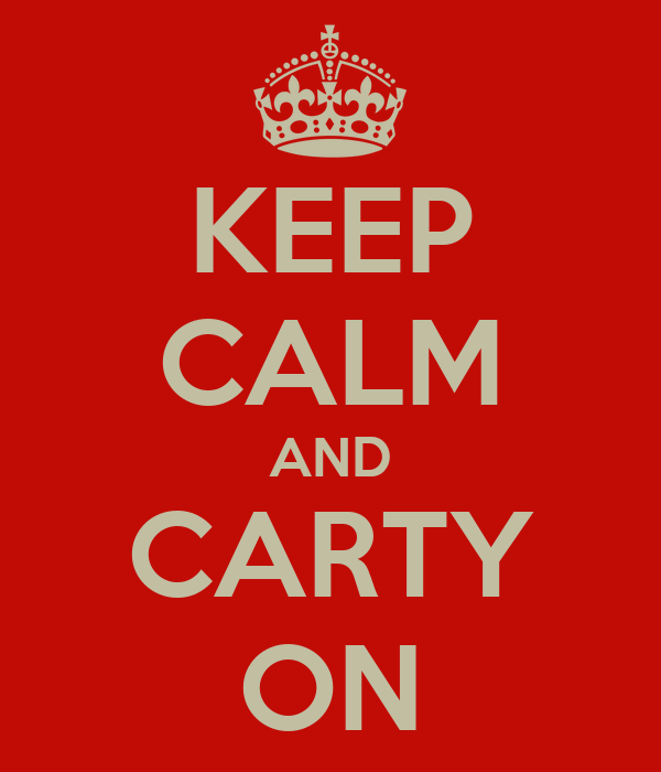 KEEP CALM AND CARTY ON