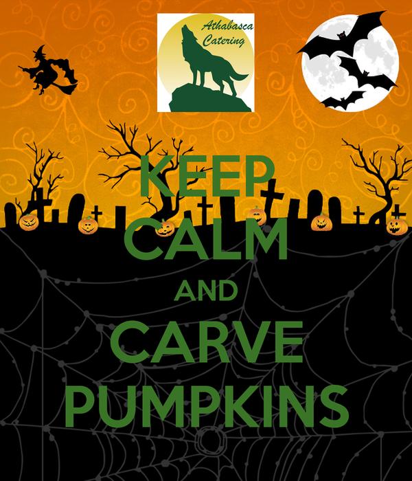 KEEP CALM AND CARVE PUMPKINS