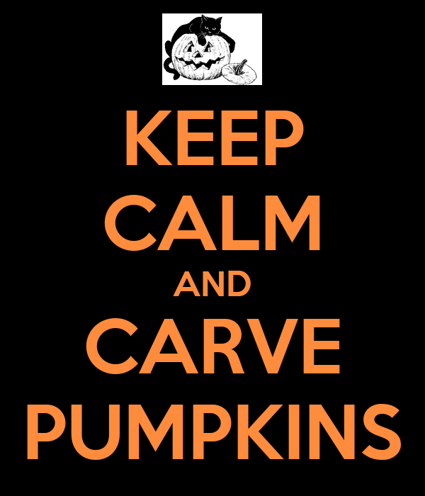 KEEP CALM AND CARVE PUMPKINS