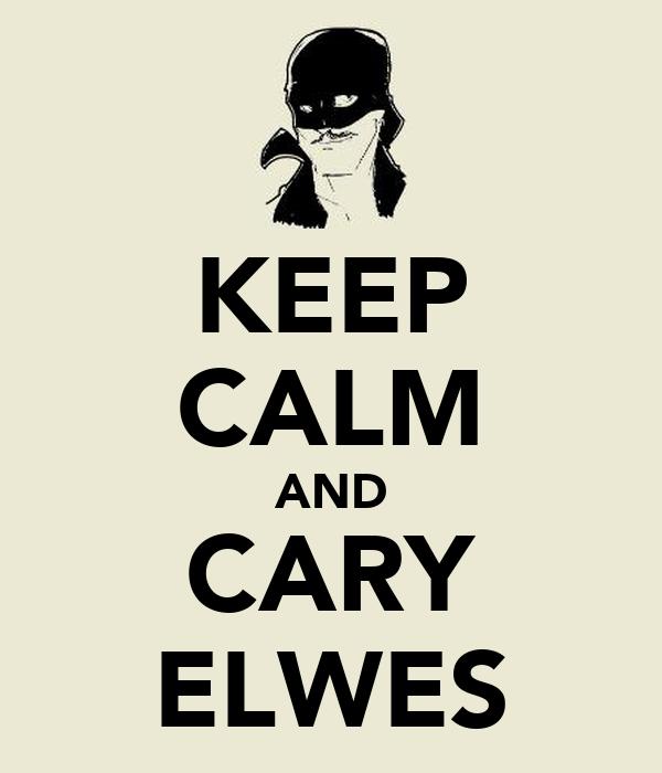KEEP CALM AND CARY ELWES