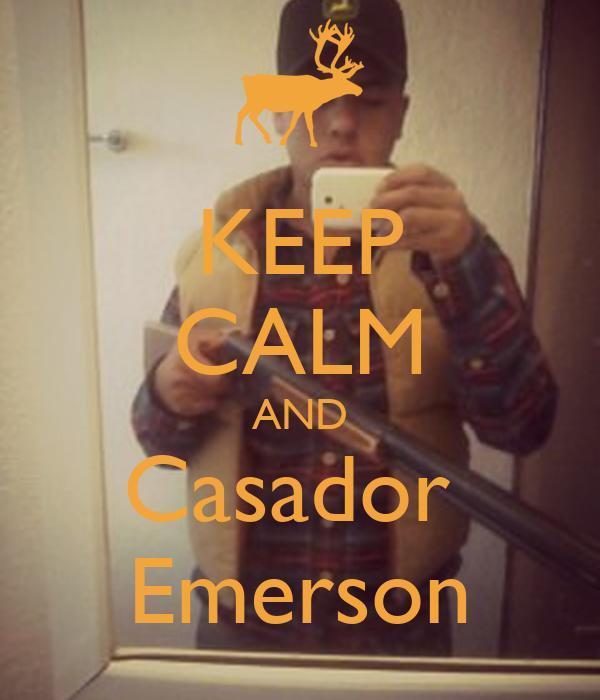 KEEP CALM AND Casador  Emerson