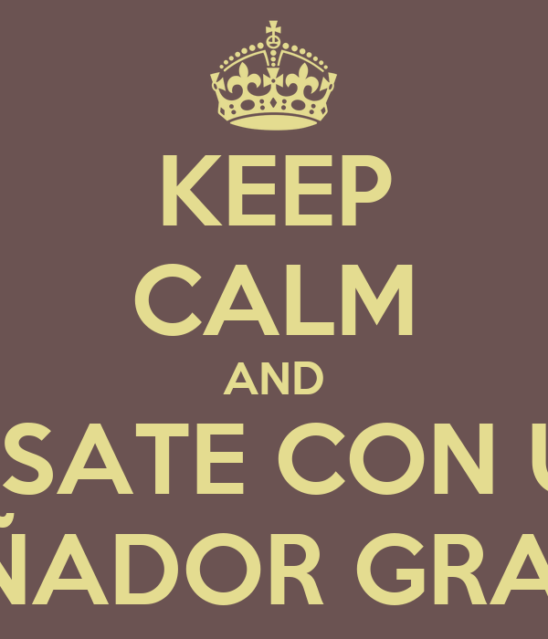 KEEP CALM AND CASATE CON UN  DISEÑADOR GRAFICO