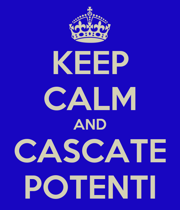 KEEP CALM AND CASCATE POTENTI