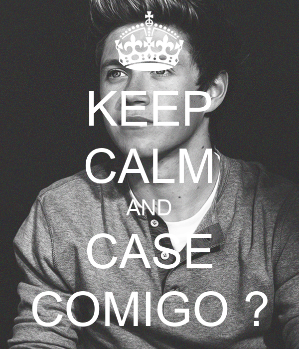 KEEP CALM AND CASE COMIGO ?