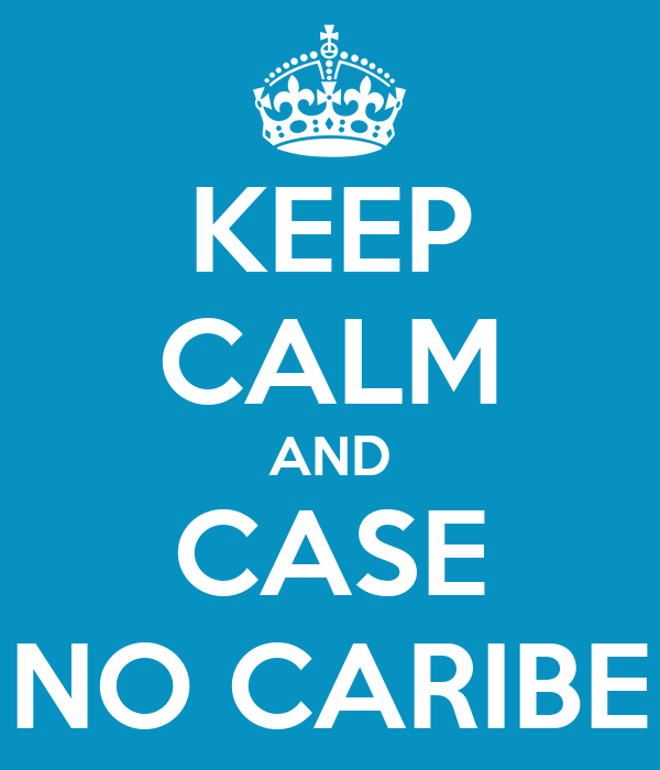KEEP CALM AND CASE NO CARIBE