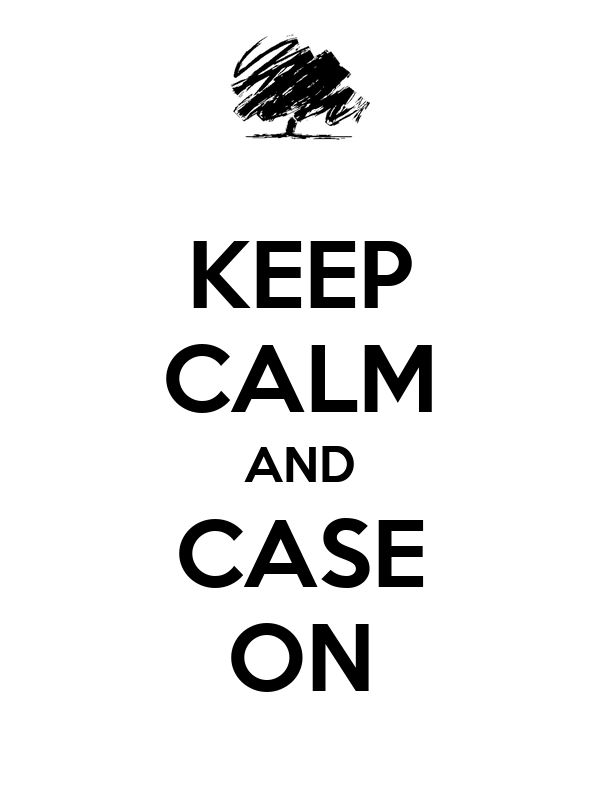 KEEP CALM AND CASE ON