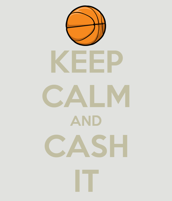 KEEP CALM AND CASH IT